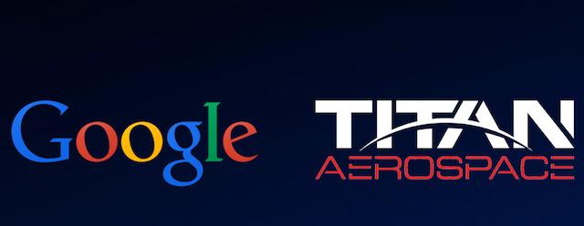 Google и Titan Aerospace